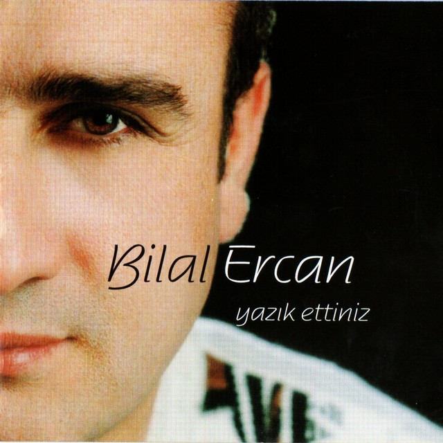 Bilal Ercan Şarkıları