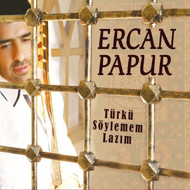 Ercan Papur Şarkıları