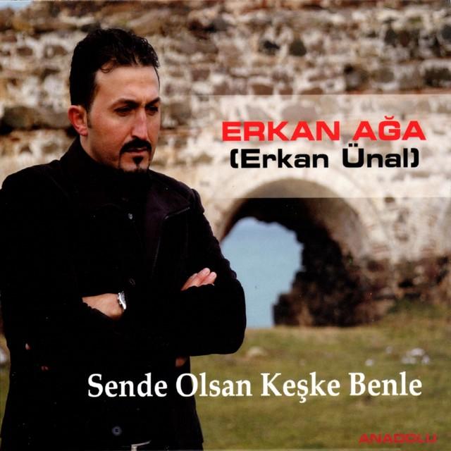 Erkan Ağa Şarkıları