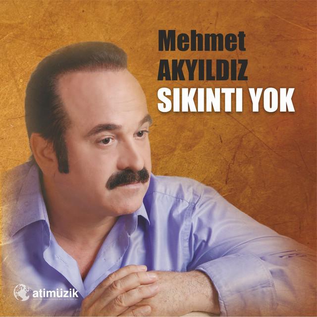 Mehmet Akyıldız Şarkıları