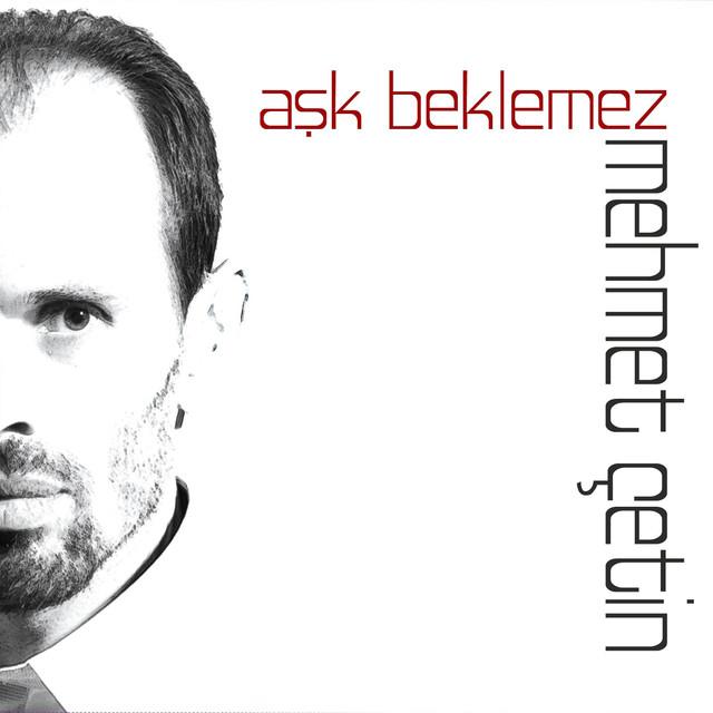 Mehmet Çetin Şarkıları