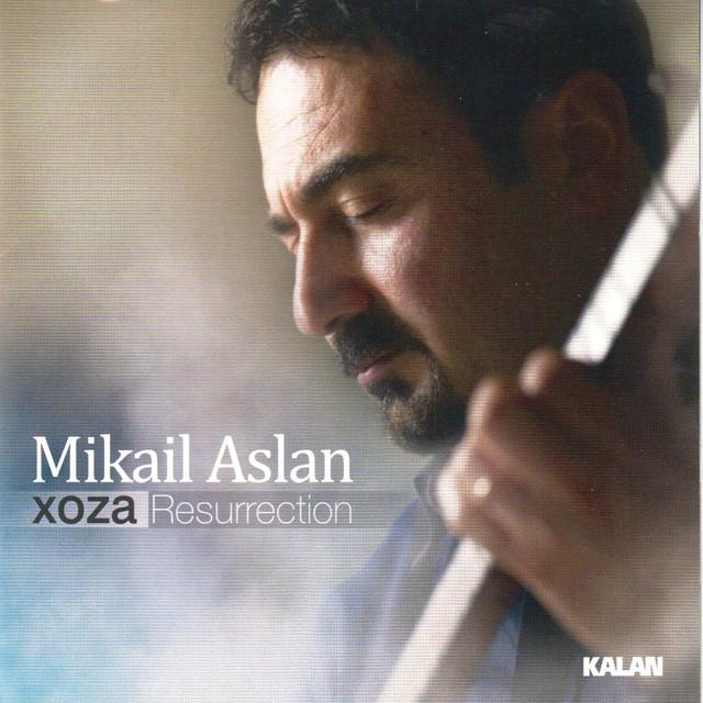 Mikail Aslan Şarkıları