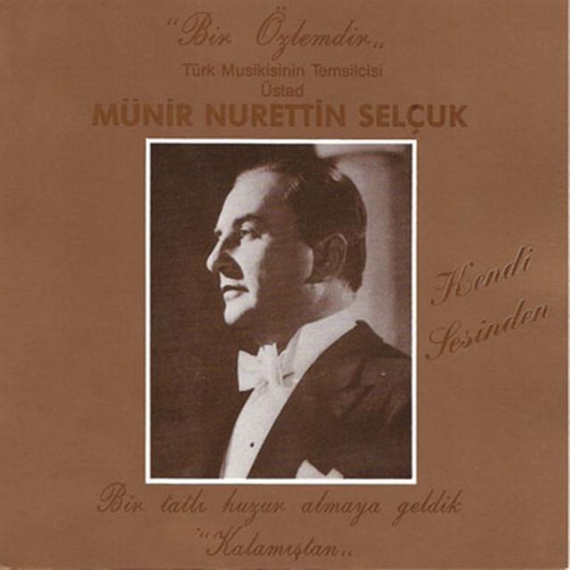 Münir Nurettin Selçuk Şarkıları