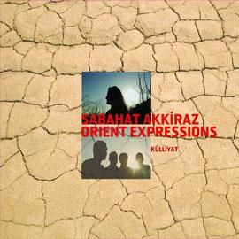 Sabahat Akkiraz & Orient Expressions