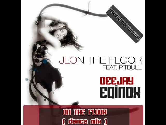 Dj eqinox on the floor dance mix for 1234 get on the dance floor dj mix