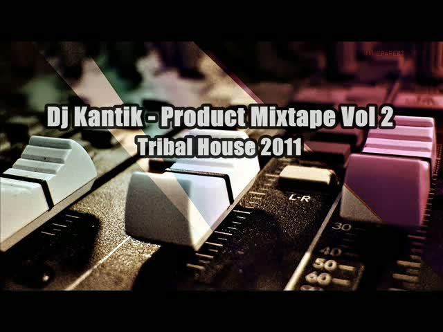Tribal house 2011 dj kantik product mixtape vol 2 for Tribal house djs