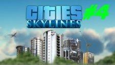 Cities Skylines | Bölüm 4 | Yeni yol düzenlemeleri