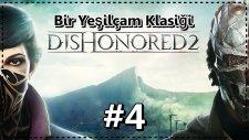 Bir Deli & Bir Dahi | Dishonored #4
