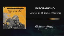 Patoranking - Love You Die (ft. Diamond Platnumz)