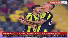 Fenerbahçeli Taraftarlar, Volkan Babacan'ın Kafasına Su Şişesi Fırlattı