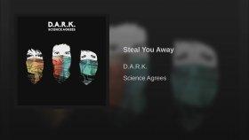D.a.r.k. - Steal You Away -  Yabancı Müzik