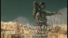 Gülben Ergen - Bay Doğru