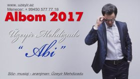 Uzeyir Mehdizade - Abi ( 2017 ALBOM )