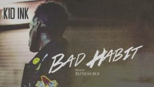 Kid Ink - Bad Habit