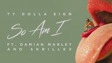 Ty Dolla $ign - So Am I (feat. Damian Marley & Skrillex)