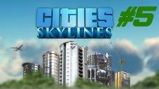 Cities Skylines | Bölüm 5 | Altgeçit!