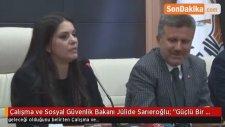 Çalışma ve Sosyal Güvenlik Bakanı Jülide Sarıeroğlu;