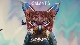 Galantis - Call Me Home