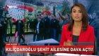 #ŞOK Kemal Kılıçdaroğlu Şehit Ailesinden Şikayet Oldu