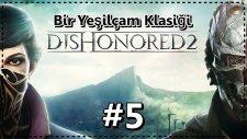 Yelloz Vampirler | Dishonored #5