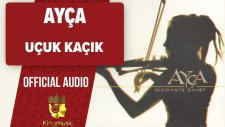 Ayça - Uçuk Kaçık - (Official Audio)