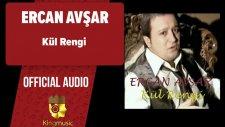 Ercan Avşar - Kül Rengi - ( Official Audio )