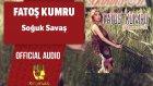 Fatoş Kumru - Soğuk Savaş - ( Official Audio )