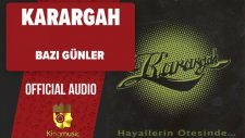 Karargah - Bazı Günler - (Official Audio)