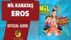 Nil Karataş - Eros - ( Official Audio )