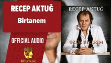 Recep Aktuğ - Birtanem - ( Official Audio )