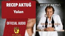 Recep Aktuğ - Yalan - ( Official Audio )