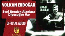 Volkan Erdoğan - Seni Benden Alanlara Diyeceğim Var - ( Official Audio )