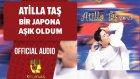 Atilla Taş - Bir Japona Aşık Oldum - ( Official Audio )