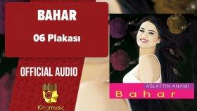 Bahar - 06 Plakası - ( Official Audio )