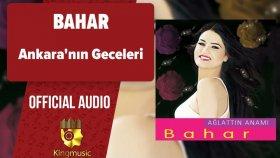 Bahar - Ankara'nın Geceleri - ( Official Audio )