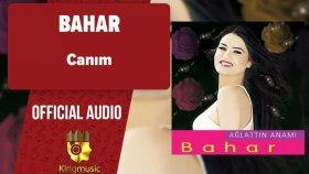 Bahar - Canım - ( Official Audio )