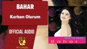 Bahar - Kurban Olurum - ( Official Audio )