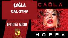 Çağla - Çal Oyna - ( Official Audio )