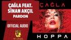 Çağla Ft. Sinan Akçıl - Pardon - ( Official Audio )