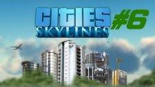 Cities Skylines | Bölüm 6 | Su arıtma tesisi !