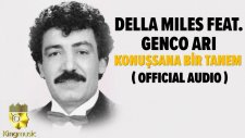 Della Miles Ft. Genco Arı - Konuşsana Bir Tanem - ( Official Audio )