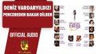 Deniz Vardaryıldızı - Pencereden Bakan Dilber - ( Official Audio )