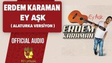 Erdem Karaman - Ey Aşk - Alaturka ( Official Audio )