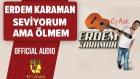 Erdem Karaman - Seviyorum Ama Ölmem - ( Official Audio )