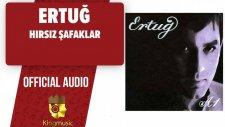 Ertuğ - Hırsız Şafaklar - ( Official Audio )