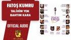 Fatoş Kumru - Talihim Yok Bahtım Kara - ( Official Audio )