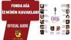 Funda Ağa - İzmirin Kavakları - ( Official Audio )