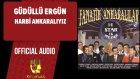 Güdüllü Ergün - Harbi Ankaralıyız - ( Official Audio )