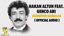 Hakan Altun Ft. Genco Arı - Silinmiyor Hatıralar - ( Official Audio )