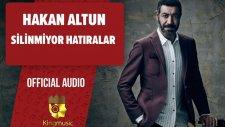 Hakan Altun - Silinmiyor Hatıralar - ( Official Audio)